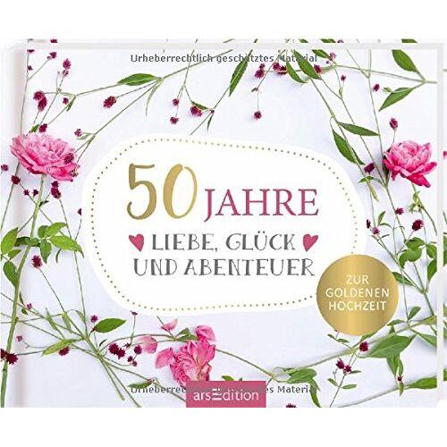 - 50 Jahre Liebe, Glück und Abenteuer: Zur Goldenen Hochzeit - Preis vom 20.11.2019 05:58:49 h