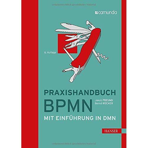 Bernd Rücker - Praxishandbuch BPMN: Mit Einführung in DMN - Preis vom 08.05.2021 04:52:27 h