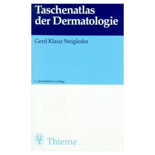 Steigleder, Gerd Kl. - Taschenatlas der Dermatologie - Preis vom 16.04.2021 04:54:32 h