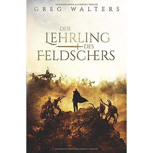 Greg Walters - Der Lehrling des Feldschers (Die Feldscher Chroniken, Band 1) - Preis vom 10.04.2021 04:53:14 h