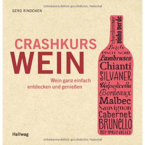 Gerd Rindchen - Crashkurs Wein: Wein ganz einfach entdecken und genießen (Allgemeine Einführungen) - Preis vom 21.10.2020 04:49:09 h
