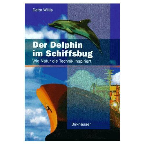 Delta Willis - Der Delphin im Schiffsbug: Wie Natur die Technik inspiriert - Preis vom 26.02.2021 06:01:53 h
