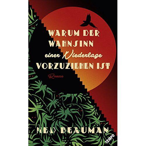 Ned Beauman - Warum der Wahnsinn einer Niederlage vorzuziehen ist - Preis vom 05.09.2020 04:49:05 h