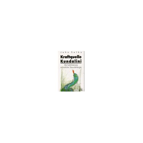 John Selby - Kraftquelle Kundalini - Preis vom 05.03.2021 05:56:49 h