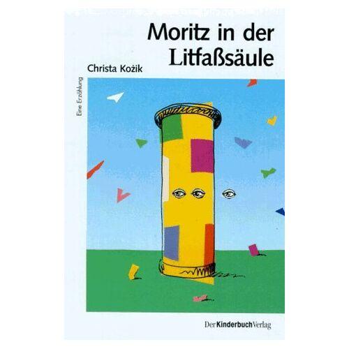 Christa Kozik - Moritz in der Litfaßsäule - Preis vom 03.12.2020 05:57:36 h