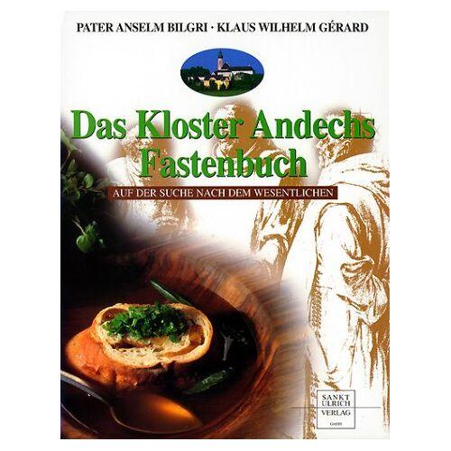 Anselm Bilgri - Das Kloster Andechs Fastenbuch - Preis vom 12.04.2021 04:50:28 h