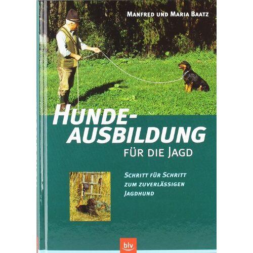 Manfred Baatz - Hundeausbildung für die Jagd: Schritt für Schritt zum zuverlässigen Jagdhund - Preis vom 15.05.2021 04:43:31 h