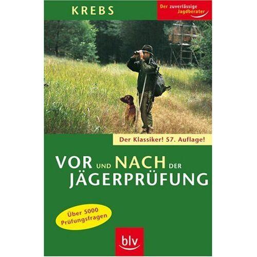 Herbert Krebs - Vor und nach der Jägerprüfung: Über 5000 Prüfungsfragen - Preis vom 05.09.2020 04:49:05 h