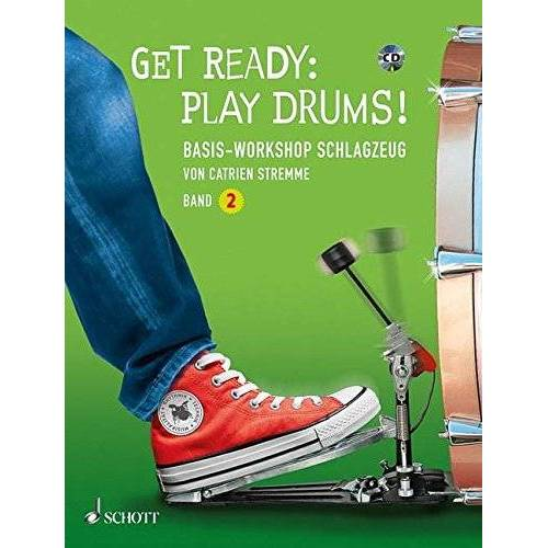 Catrien Stremme - Get Ready: Play Drums!: Basis-Workshop Schlagzeug. Band 2. Schlagzeug. Ausgabe mit CD. (Schott Pro Line) - Preis vom 20.10.2020 04:55:35 h