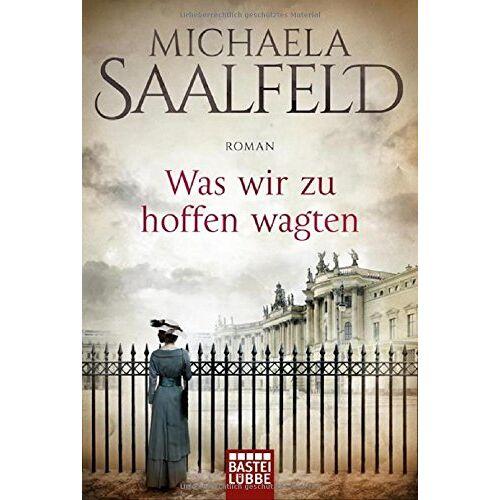 Michaela Saalfeld - Was wir zu hoffen wagten: Roman - Preis vom 06.05.2021 04:54:26 h