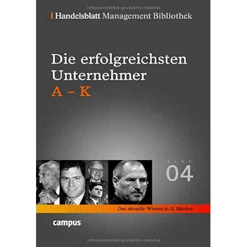 Handelsblatt - Handelsblatt Management Bibliothek. Bd. 4: Die erfolgreichsten Unternehmer, A-K - Preis vom 05.03.2021 05:56:49 h
