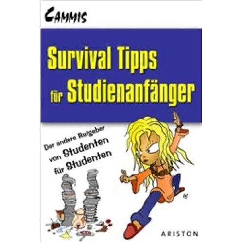 Cammis - Survival-Tipps für den Studienanfang: Der andere Ratgeber von Studenten für Studenten: Ein Ratgeber von Studenten für Studenten - Preis vom 26.02.2021 06:01:53 h