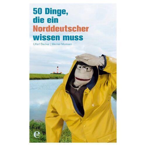 Becker 50 Dinge, die ein Norddeutscher wissen muss - Preis vom 16.04.2021 04:54:32 h