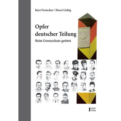 Kurt Frotscher - Opfer deutscher Teilung: Beim Grenzschutz getötet - Preis vom 18.04.2021 04:52:10 h