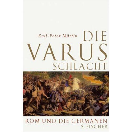 Ralf-Peter Märtin - Die Varusschlacht: Rom und die Germanen - Preis vom 22.02.2021 05:57:04 h