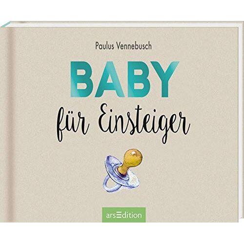 Paulus Vennebusch - Baby für Einsteiger (Einsteiger-Reihe) - Preis vom 21.01.2021 06:07:38 h