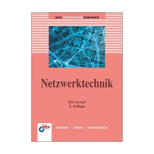 Dirk Larisch - bhv Einsteigerseminar: Netzwerktechnik: Das Einsteigerseminar - Preis vom 15.04.2021 04:51:42 h