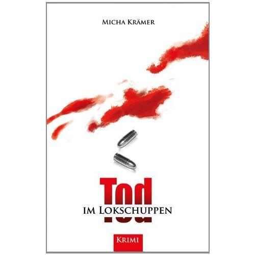 Micha Krämer - Tod im Lokschuppen: Nina Moretti ermittelt / Der Betzdorf-Krimi - Preis vom 20.10.2020 04:55:35 h