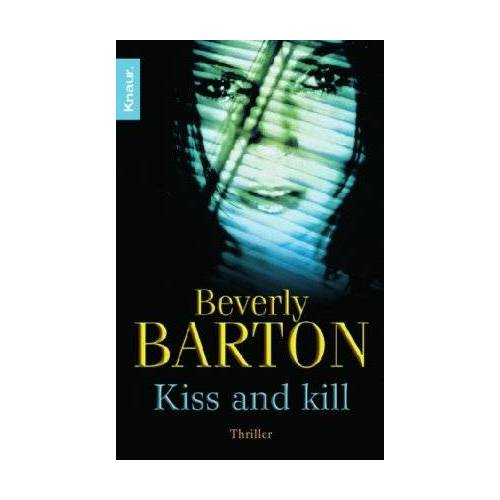 Beverly Barton - Kiss and kill: Thriller - Preis vom 06.09.2020 04:54:28 h
