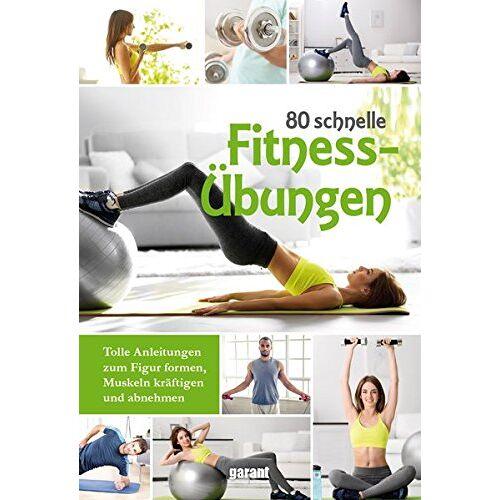 garant Verlag GmbH - 80 schnelle Fitnessübungen - Preis vom 20.10.2020 04:55:35 h