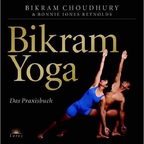 Bikram Choudhury - Bikram Yoga: Das Praxisbuch - Preis vom 21.10.2020 04:49:09 h