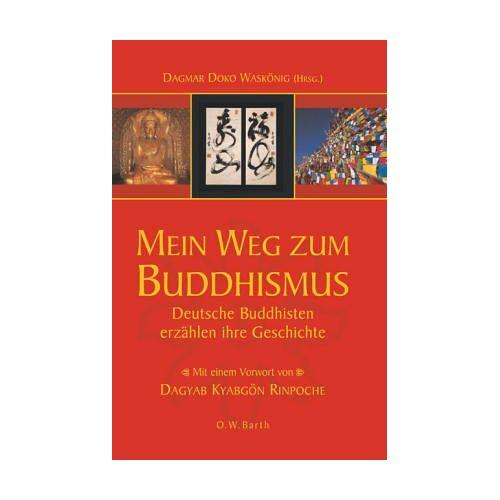 Waskönig, Dagmar Doko - Mein Weg zum Buddhismus. Deutsche Buddhisten erzählen ihre Geschichte - Preis vom 05.09.2020 04:49:05 h