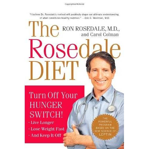 Rosedale, Ron, M.D. - The Rosedale Diet: Turn Off Your Hunger Switch - Preis vom 25.02.2021 06:08:03 h