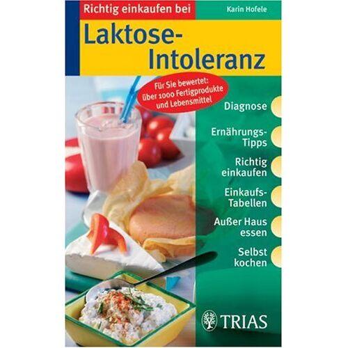 Karin Hofele - Richtig einkaufen bei Laktose-Intoleranz - Preis vom 18.04.2021 04:52:10 h