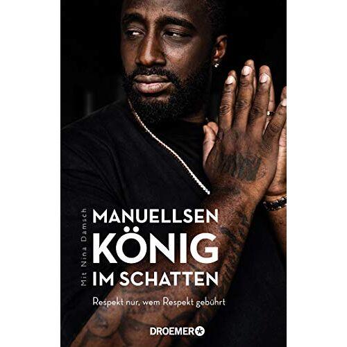 Manuellsen - Manuellsen. König im Schatten: Respekt nur, wem Respekt gebührt (Ein Leben zwischen Rap, Rassismus und Rockerclubs) - Preis vom 06.05.2021 04:54:26 h