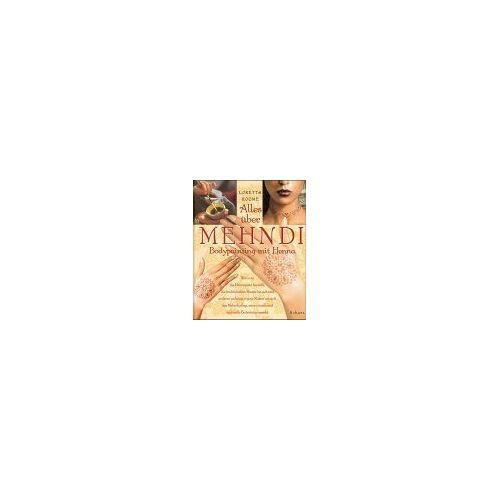 Loretta Roome - Alles über Mehndi. Bodypainting mit Henna - Preis vom 21.10.2020 04:49:09 h