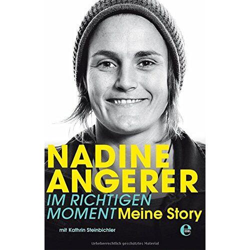 Nadine Angerer - Nadine Angerer-Im richtigen Moment: Meine Story - Preis vom 06.03.2021 05:55:44 h