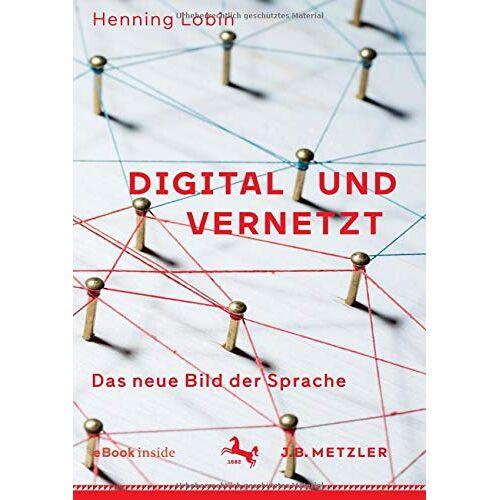 Henning Lobin - Digital und vernetzt: Das neue Bild der Sprache - Preis vom 06.05.2021 04:54:26 h