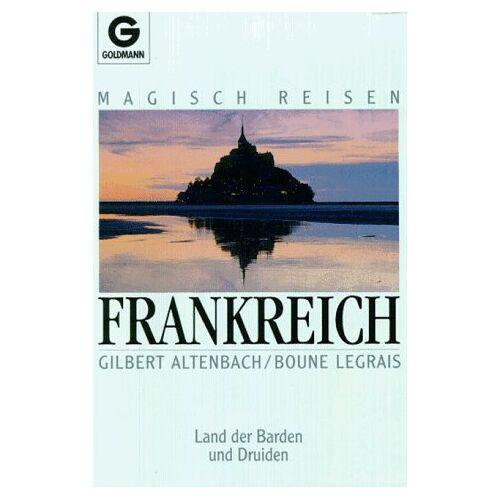 Gilbert Altenbach - Magisch Reisen Frankreich - Preis vom 29.11.2020 05:58:26 h
