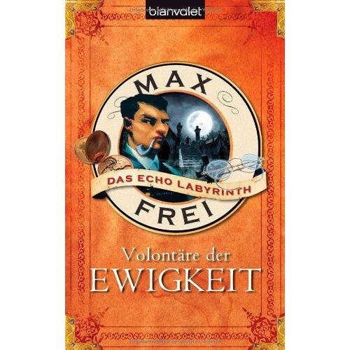 Max Frei - Das Echo-Labyrinth 4: Volontäre der Ewigkeit - Preis vom 05.09.2020 04:49:05 h