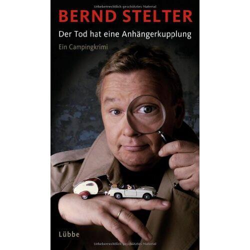 Bernd Stelter - Der Tod hat eine Anhängerkupplung: Ein Campingkrimi - Preis vom 06.05.2021 04:54:26 h