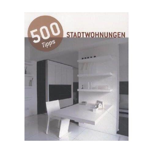 - 500 Tipps: Stadtwohnungen; 500 Tricks: Urban Apartments - Preis vom 06.03.2021 05:55:44 h