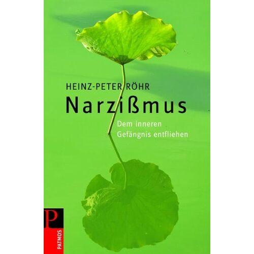 Heinz-Peter Röhr - Narzissmus: Dem inneren Gefängnis entfliehen - Preis vom 01.11.2020 05:55:11 h