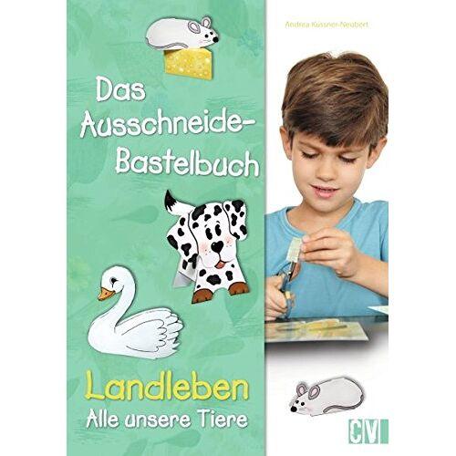 Andrea Küssner-Neubert - Das Ausschneide-Bastelbuch: Landleben - Alle unsere Tiere - Preis vom 21.10.2020 04:49:09 h