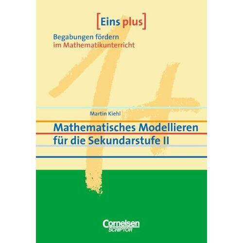 Martin Kiehl - Eins plus - Begabungen fördern im Mathematikunterricht der Sekundarstufe II: Eins plus - Begabungen fördern im Mathematikunterricht: Mathematisches ... für die Sekundarstufe II. (Lernmaterialien) - Preis vom 13.05.2021 04:51:36 h