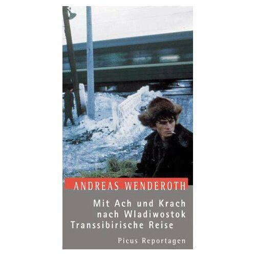Andreas Wenderoth - Mit Ach und Krach nach Wladiwostok: Transsibirische Reise - Preis vom 08.05.2021 04:52:27 h