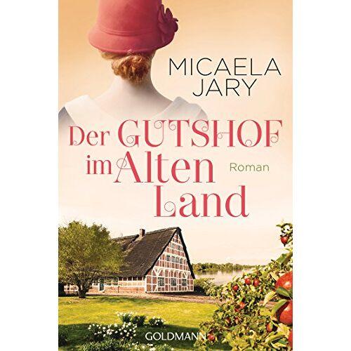 Micaela Jary - Der Gutshof im Alten Land: Roman - Preis vom 28.02.2021 06:03:40 h