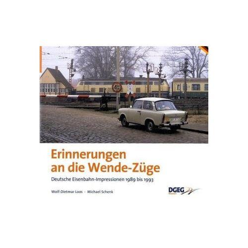Wolf-Dietmar Loos - Erinnerungen an die Wende-Züge: Deutsche Eisenbahn-Impressionen 1989-1993 - Preis vom 24.01.2021 06:07:55 h