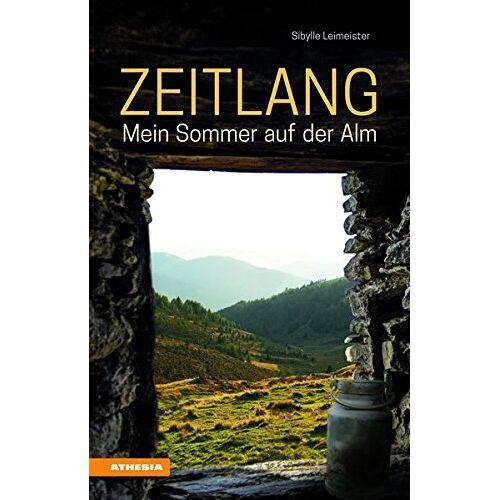 Sibylle Leimeister - Zeitlang: Mein Sommer auf der Alm - Preis vom 26.02.2021 06:01:53 h