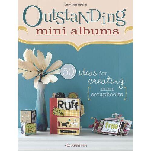 Jessica Acs - Outstanding Mini Albums Outstanding Mini Albums: 50 Ideas for Creating Mini Scrapbooks 50 Ideas for Creating Mini Scrapbooks - Preis vom 12.04.2021 04:50:28 h