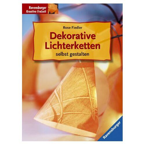 Rose Fiedler - Dekorative Lichterketten selbst gestalten - Preis vom 05.09.2020 04:49:05 h