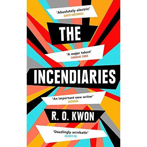 Kwon, R. O. - The Incendiaries - Preis vom 06.05.2021 04:54:26 h