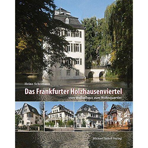 Heinz Schomann - Das Frankfurter Holzhausenviertel vom Weiherhaus zum Wohnquartier - Preis vom 26.02.2020 06:02:12 h