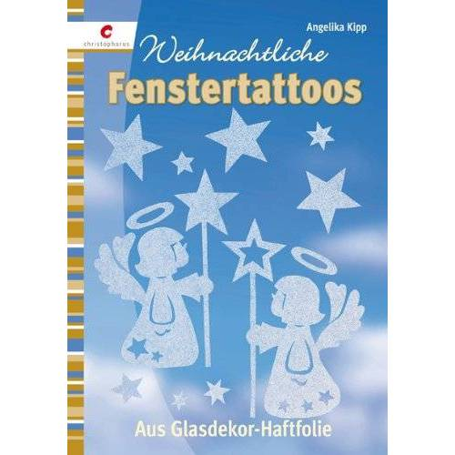 Angelika Kipp - Weihnachtliche Fenstertattoos: Aus Glasdekor-Haftfolie - Preis vom 21.10.2020 04:49:09 h