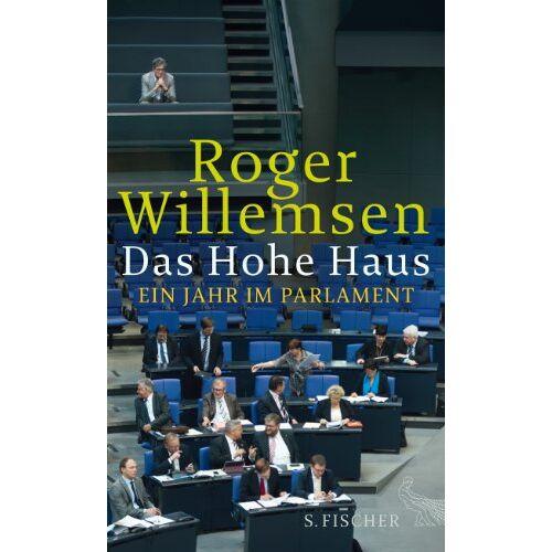 Roger Willemsen - Das Hohe Haus: Ein Jahr im Parlament - Preis vom 06.05.2021 04:54:26 h