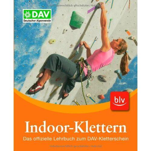 - Indoor-Klettern: Das offizielle Lehrbuch zum DAV-Kletterschein - Preis vom 16.04.2021 04:54:32 h